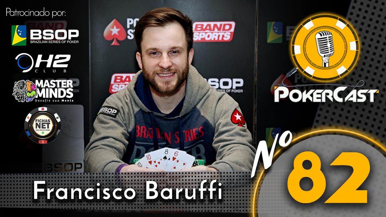 Franscisco Baruffi é o convidado do 82º episódio do Pokercast